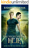 The Night Human Heir (The Hunter Trilogy Book 2)