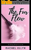 The Fur Flew: A Steamy Contemporary Romantic Comedy Novella (An Ashley Dates Romance Book 1)