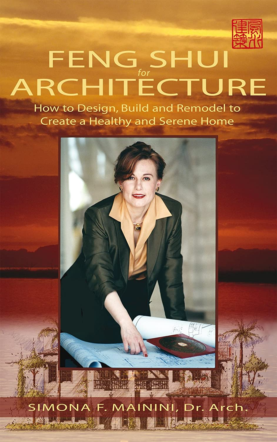 Feng Shui for Architecture: How to Design, Build and Remodel ...