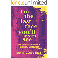 I'm the Last Face You'll Ever See book cover