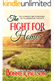 The Fight for Home: A sweet western romance (The Cowboy Brotherhood of Clearwater County Book 2)