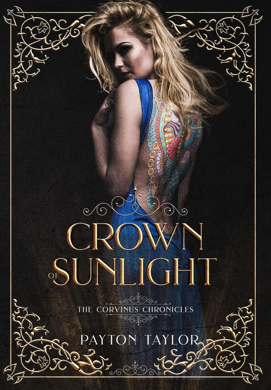 Crown of Sunlight: The Corvinus Chronicles by Payton Taylor