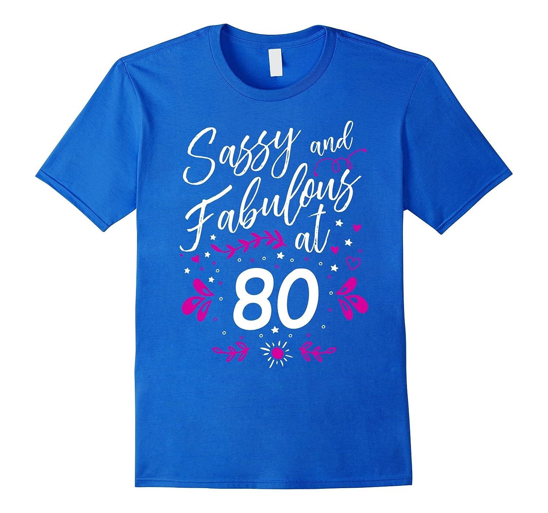 80th Birthday Gift T-Shirt Sassy & Fabulous 80 Year Old Tee-Art