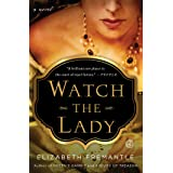 Watch the Lady: A Novel