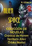 Alien Space. Colección de Novelas Sci Fi: Crónicas de Hem. Territorio Alien y Órbita Mortal.