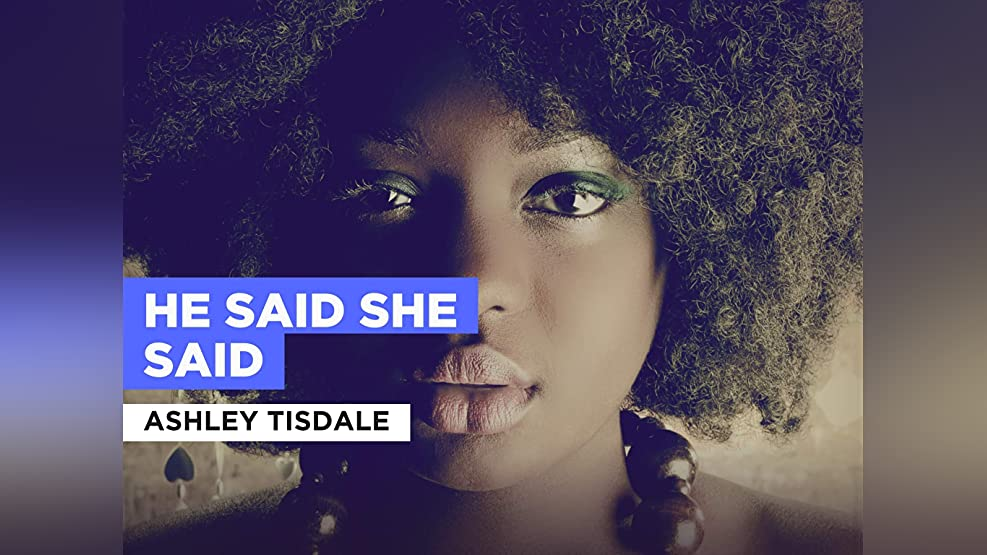He Said She Said in the Style of Ashley Tisdale
