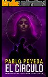 El Círculo: Una historia de terror, intriga, crimen, misterio y suspense (Spanish Edition)