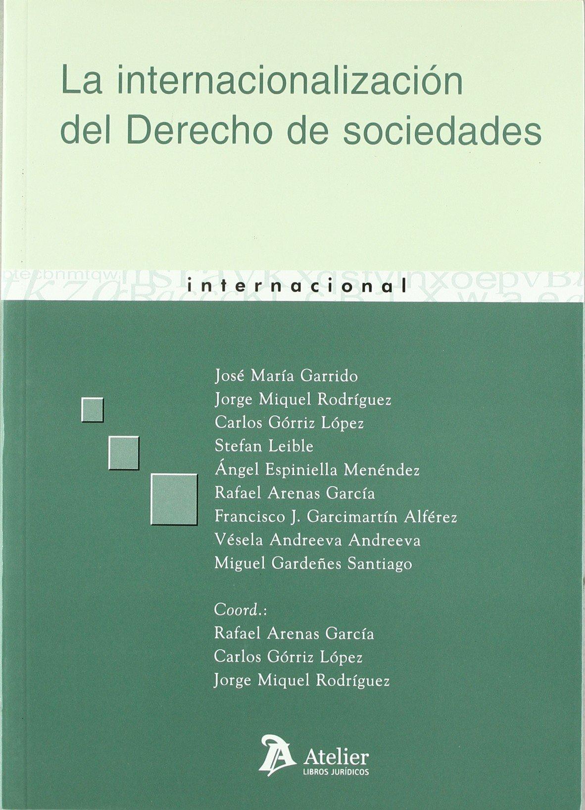 Internacionalizacion del derecho de sociedades, la. Atelier Internacional: Amazon.es: Rafael Arenas Garcia: Libros