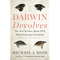 Darwin Devolves: The New Science About DNA That Challenges Evolution (English Edition)