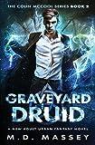 Graveyard Druid: A New Adult Urban Fantasy Novel (The Colin McCool Paranormal Suspense Series) (Volume 2)