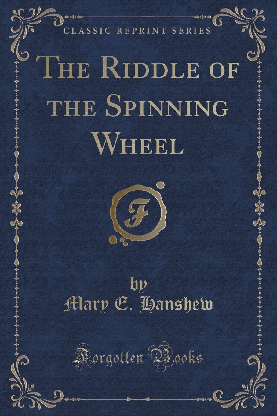 The Riddle of the Spinning Wheel (Classic Reprint) ebook