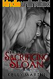 Sacrificing Sloan (Sloan Series Book 3)