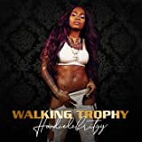 Walking Trophy [Explicit]