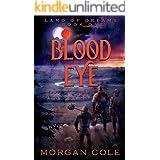 Blood Eye (Land of Dreams Book 1)