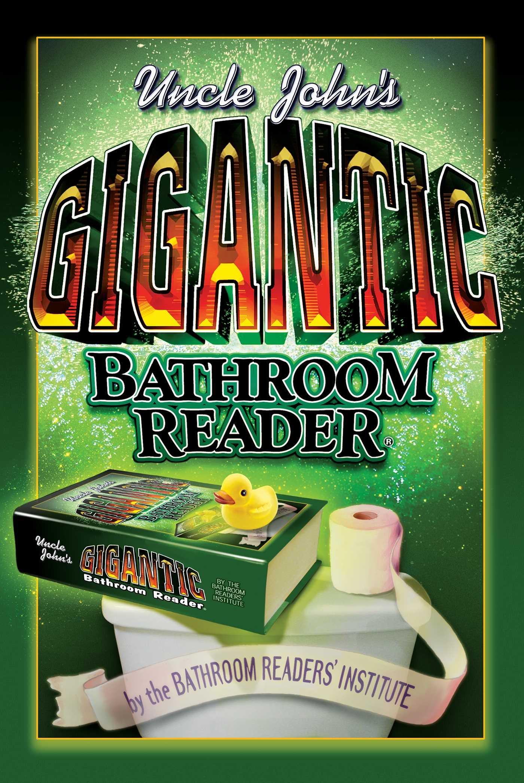 Uncle John S Gigantic Bathroom Reader Uncle John S Bathroom Readers Bathroom Readers Institute 9781592236060 Amazon Com Books