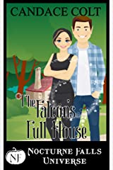 The Falcon's Full House: A Nocturne Falls Universe story Kindle Edition