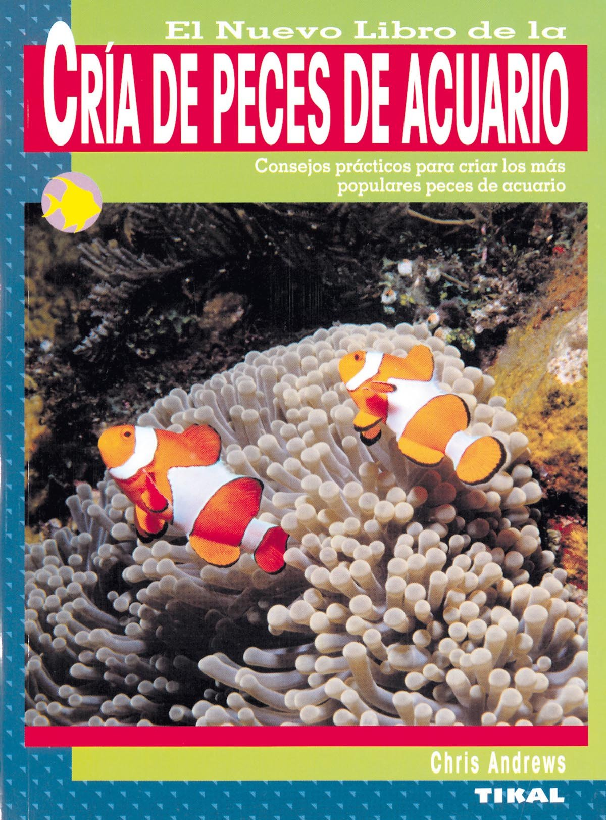 Cria De Peces De Acuario (Cría De Peces De Acuario): Amazon.es: Chris Andrews: Libros