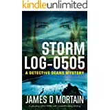 Storm Log-0505: A gripping crime thriller with a breathtaking twist (The Detective Deans Mystery Book 1)