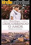 Descobrindo o Amor (Paixões Gregas Livro 5) (Portuguese Edition)