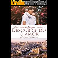 Descobrindo o Amor (Paixões Gregas Livro 5)