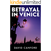 Betrayal in Venice: An enthralling story of deceit, dilemma and heartache in the world's most beautiful city