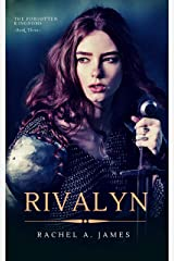 Rivalyn (The Forgotten Kingdoms Book 3) Kindle Edition