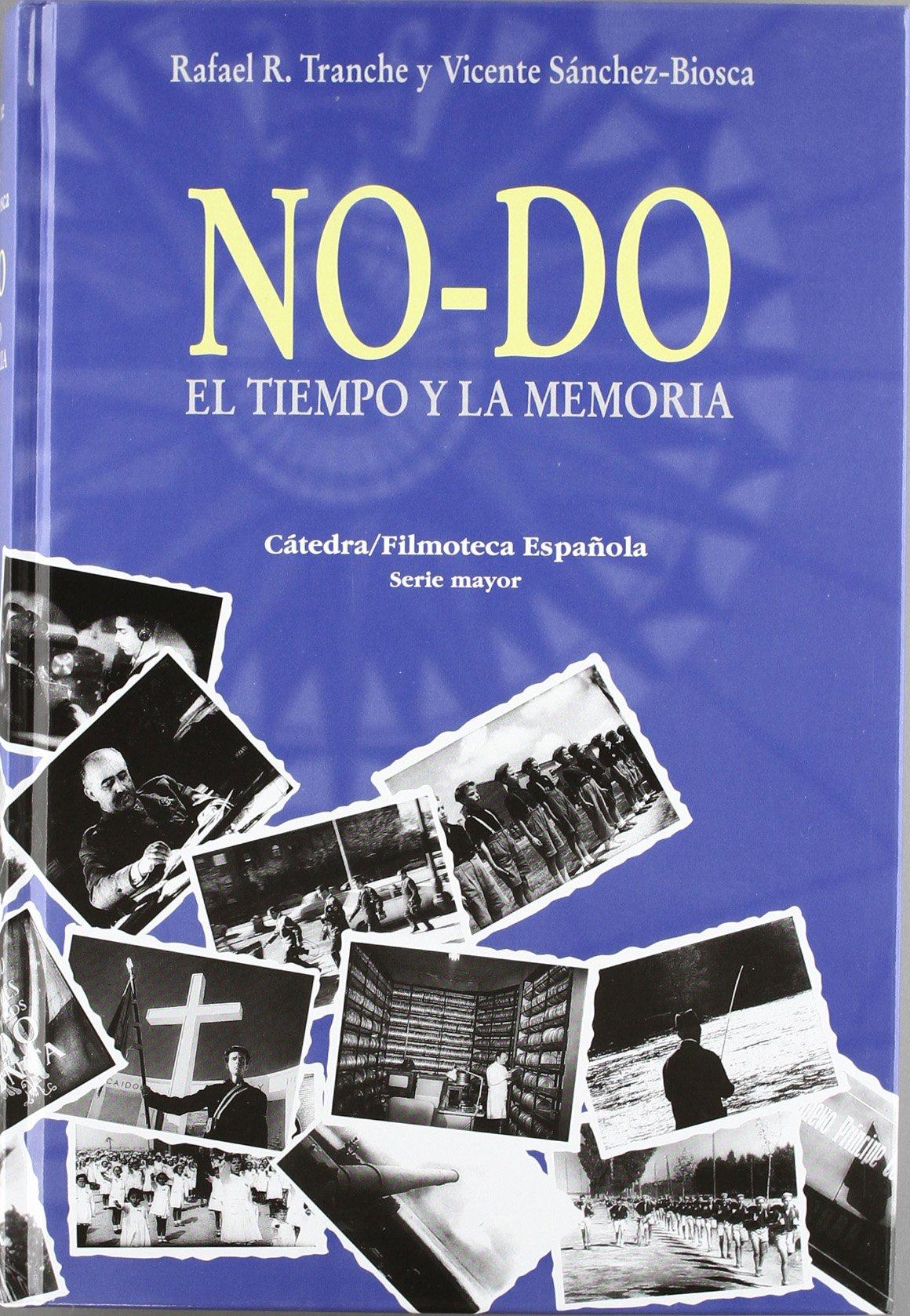 NO-DO. El tiempo y la memoria Cátedra/Filmoteca Española. Serie ...