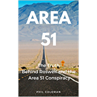 AREA 51: The Truth Behind Roswell and the Area 51 Conspiracy (English Edition)