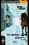 Un nouvel élève: une histoire pour les enfants de 10 à 13 ans (Récits Express t. 21)