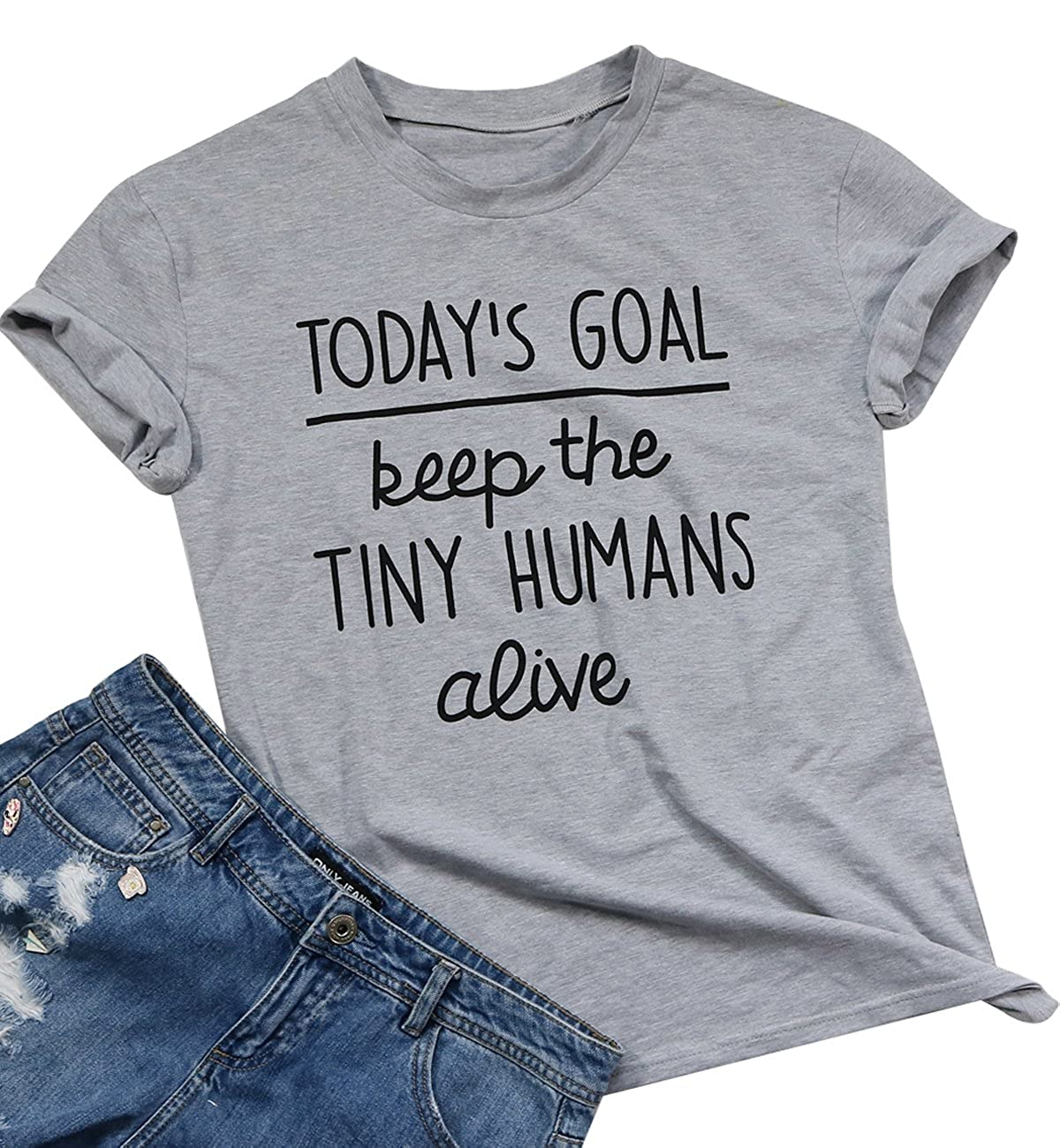 FAYALEQ Today's Goal Keep The Tiny Humans Alive Funny T Shirt Women's Casual Tops Blouse
