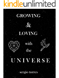 Growing and Loving with the Universe