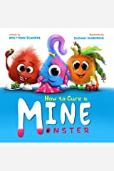 How to cure a MINE monster! (Monster Manners Lab Book 1) Kindle Edition