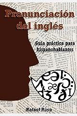 Pronunciación del inglés: Guía práctica para hispanohablantes (Spanish Edition) Paperback
