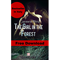 The girl in the forest (free ebook Swiss Stories #1): A gripping adventure thriller romance made in Switzerland (Free…