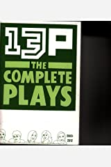 13P The Complete Plays - 2003-2012 - 13 Playwrights Paperback