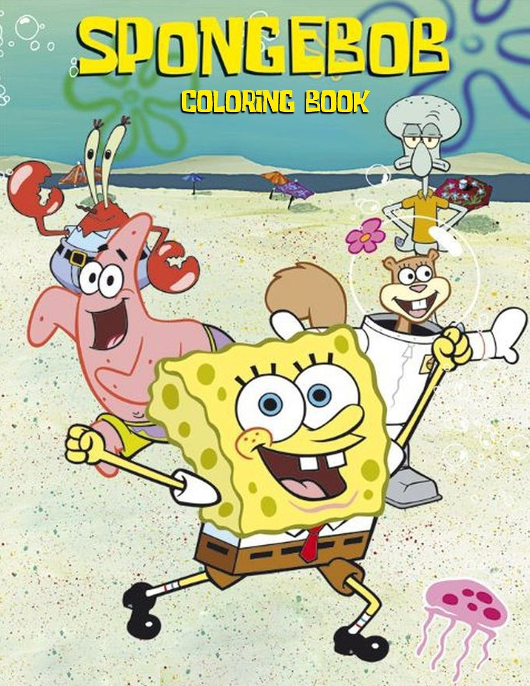 Sponge Bob Coloring Book: Coloring Book for Kids and Adults, Activity Book, Great Starter Book for Children (Coloring Book for Adults Relaxation and for Kids Ages 4-12) ebook