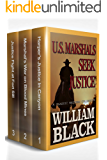 U.S. Marshals Seek Justice (A Classic Western Collection)