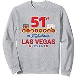 Las Vegas Birthday Party - 51st Birthday - Vegas Birthday Sweatshirt