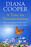 A Time For Transformation: How to awaken to your soul's purpose and claim your power