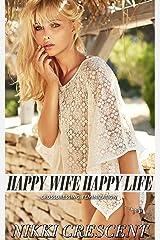 HAPPY WIFE, HAPPY LIFE: Crossdressing, Feminization Kindle Edition
