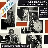 Art Blakey's Jazz Messengers Complete Recordings (feat. Donald Byrd & Horace Silver) [Bonus Track Version]