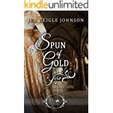Spun of Gold (Once Upon a Regency Book 3)