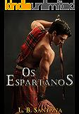 Os Espartanos: Livro 1 Fantasias Eróticas