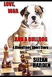 Love, War and a Bulldog (Bloodlines #5.5)