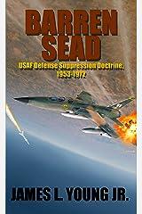Barren SEAD: USAF Defense Suppression Doctrine, 1953-1972