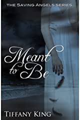 Meant to Be (The Saving Angels Series Book 1) Kindle Edition