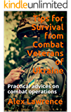 Tips for Survival from Combat Veterans of Ukraine: Practical advices on combat operations