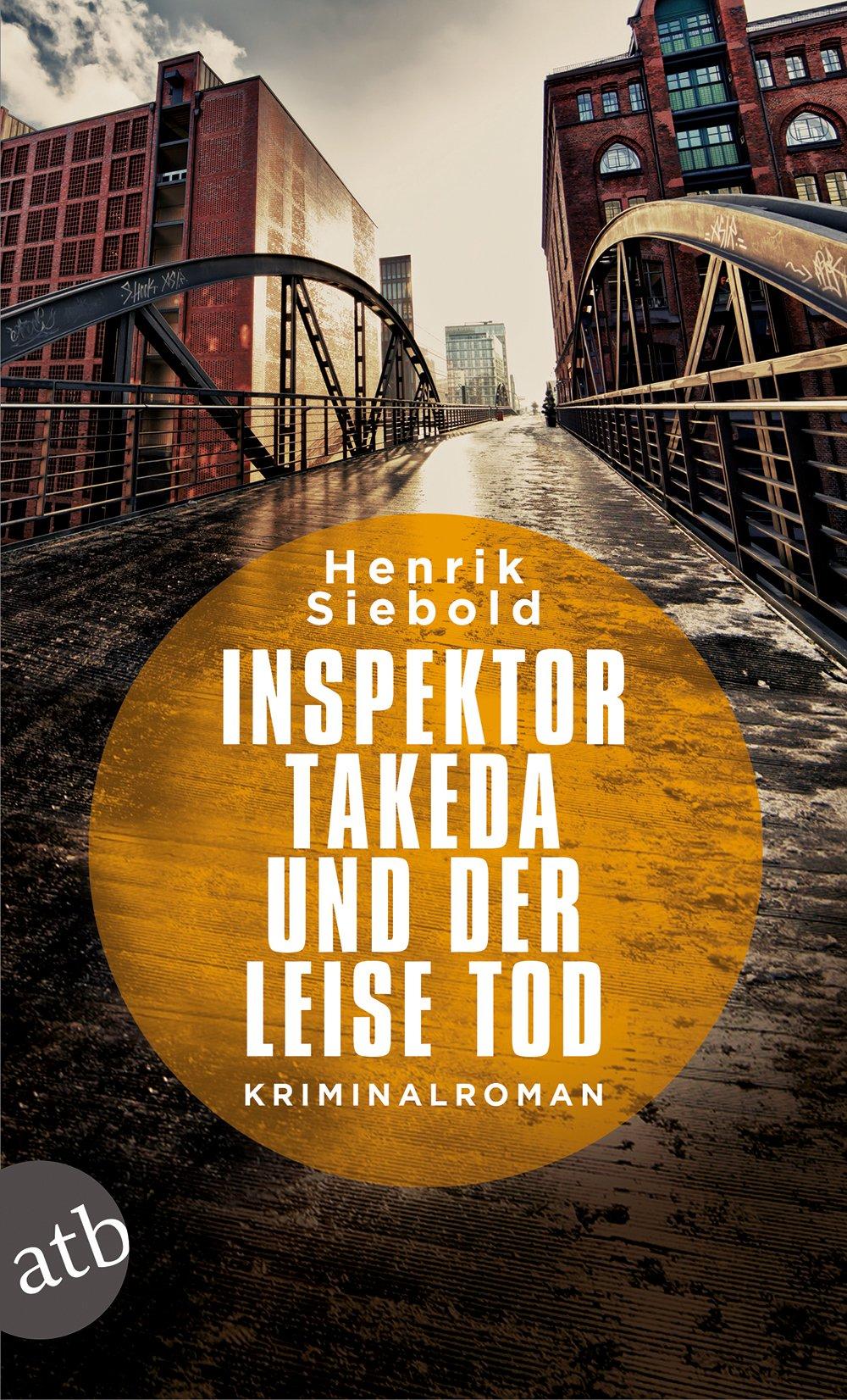 Inspektor Takeda und der leise Tod: Kriminalroman (Inspektor Takeda ermittelt, Band 2)