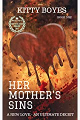 Her Mother's Sins: A New Love- An Ultimate deceit (The Arina Perry Series Book 1) Kindle Edition