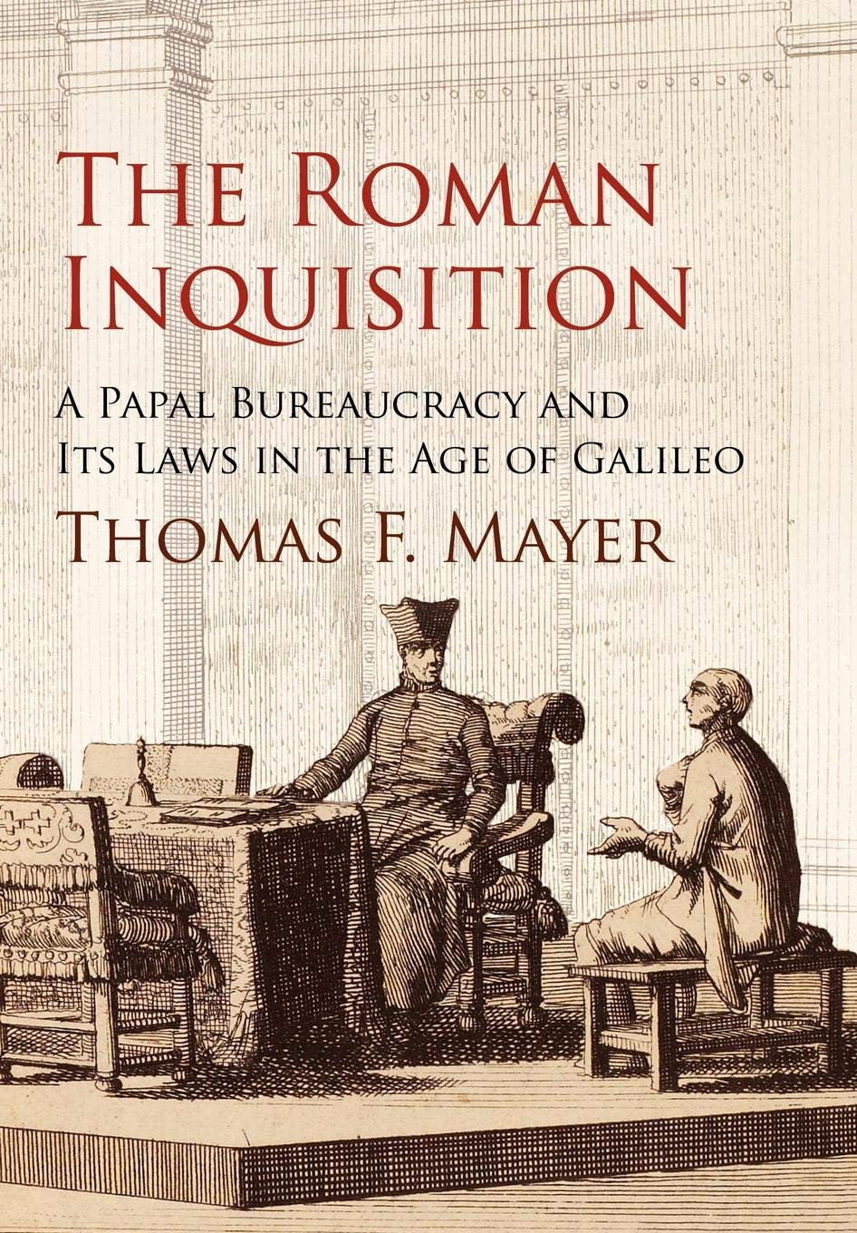 Download The Roman Inquisition: A Papal Bureaucracy and Its Laws in the Age of Galileo (Haney Foundation Series) pdf
